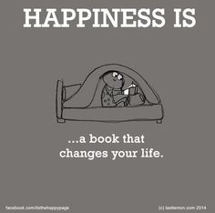 Happiness is a book that changes your life...that's the best part of reading is entering a different life/world while reading a book & the best ones continue to impact your life from the moment you pick them up to long after you've put them down.