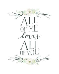 """All of me loves all of you."" John Legend - All of Me typography print art"