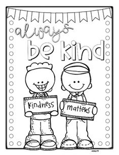 A little thank you freebie to all my fellow TpT'ers! Enjoy this coloring sheet to promote kindness in the classroom! A little thank you freebie to all my fellow TpT'ers! Enjoy this coloring sheet to promote kindness in the classroom! Kindergarten Coloring Pages, Kindergarten Colors, School Coloring Pages, Kindergarten Teachers, Teaching Kindness, Kindness Activities, Preschool Activities, World Kindness Day, Kindness Matters