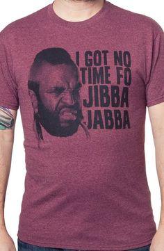 Mr. T Jibba Jabba T-Shirt - Celebrity T-Shirt