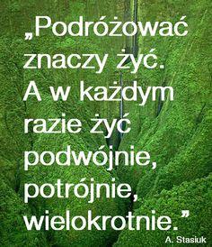 Andrzej #Stasiuk i jego cytat z książki 'Fado'.   #Podroze #Travel #quotes #cytaty #Tajlandia #podrozowanie #sentencje