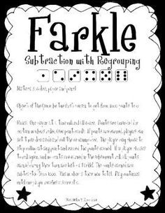 This is a very fun and engaging adaptation to the traditional dice game of Farkle! This game reinforces the concept of subtraction with regrouping (and without). You will need 6 regular dice to play this multi-player game. Students roll all dice, decide which point-earning dice to keep aside and keep rolling.
