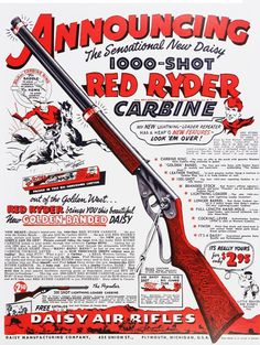 Red Ryder: Came into market 1930's, By Daisy Air Rifles, Advertisement for the Red Ryder BB Gun