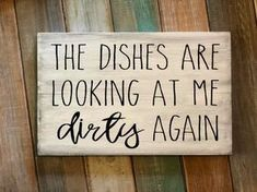 The dishes are looking at me dirty again sign - Dirty Dishes Sign The dishes are looking at me dirty again sign, hand-painted rustic background is right on trend and will look right at home in your kitchen. Diy Signs, Funny Signs, Home Crafts, Diy Home Decor, Diy Decorations For Home, Funny Home Decor, Diy Crafts, Ideas Prácticas, Decor Ideas