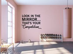 Look in the Mirror...That's Your Competition Quote Wall Decal - Sport Vinyl Stickers, Motivational Gym Decal, Fitness Quote Wall Decal SB155