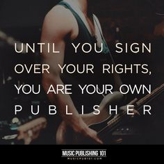Until you sign that deal with the music publishing company of your dreams, you are your own publisher. Music Publishing, Dreaming Of You, Dreams, Signs, Shop Signs, Sign, Dishes