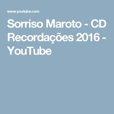 Sorriso Maroto - CD Recordações 2016 - YouTube