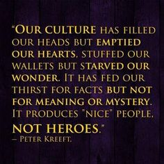 Dr. Peter Kreeft.  Weighed in the balance, and our godless culture has been found wanting.  Want of meaning, want of truth, want of anything deep, anything real, anything that gets to the heart of things and pulls back when it's given a tentative tug.