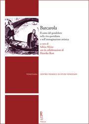 Barcarola : il canto del gondoliere nella vita quotidiana e nell'immaginazione artistica / a cura di Sabine Meine. Classmark: Pb.522.20A.B2