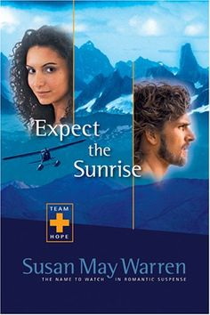 Expect the Sunrise by Susan May Warren (Team Hope, book 3) #ChristianFiction