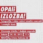 OPALI fotku, OPAli video    Kada: 324.3. – 30.3.2012.    Gdje: Hrvatsko Društvo Likovnih Umjetnika (Trg žrtava fašizma bb, Zagreb)    Ukratko:Izložba videa i fotografije.