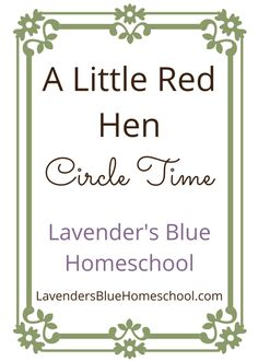A Little Red Hen Circle time, with recorded songs, for your Waldorf-inspired homeschool circle.