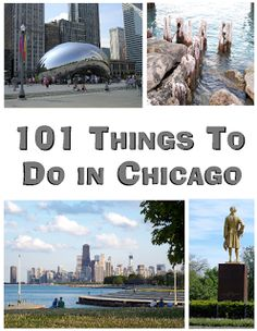 101 Things to Do...: 101 Things to do in Chicago My favorite thing about moving to new places for only a few years is that you get to play tourist! :-)