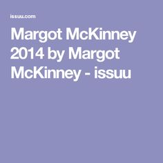 Margot McKinney 2014 by Margot McKinney - issuu