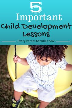 Every child learns, but every child learns differently and at different paces. 5 Child Development Lessons every parent should know. Things I wish I had known when I first became a mom.