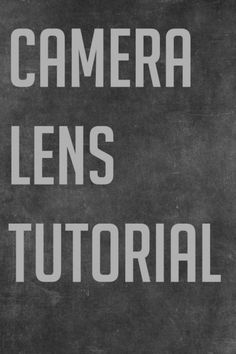 Lens tutorial for beginner photographers.