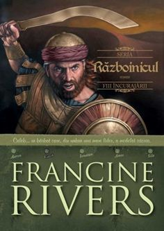 Războinicul Caleb, Seria Fiii Încurajării, Francine Rivers Used Books, Great Books, Books To Read, Francine Rivers, Historical Fiction, Book Lists, Book Quotes, Book Review, Bestselling Author