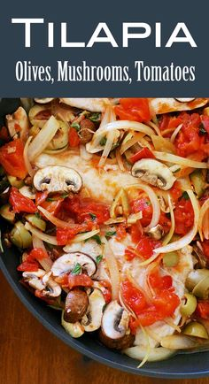 Tilapia {Easy One-Pan Meal!} One of our favorite tilapia recipes! This quick and easy one-pan meal is cooks the tilapia with onions, garlic, diced tomatoes, mushrooms, and olives. It's fresh and delicious! Best Fish Recipes, Tilapia Fish Recipes, Salmon Recipes, Healthy Recipes, Tilapia Recipes Healthy Baked, Best Tilapia Recipe, Tilapia Dishes, Paleo Fish Recipes, Chile Relleno