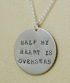 """Or """"Half My Heart Is Away At College"""" or """"Half My Heart Is Out Of Town"""" or """"Half My Heart Is Somewhere Hanging Out With Other Teenagers"""".  Make up any saying you want...where is half YOUR heart?"""