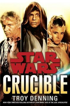 """Crucible"" by Troy Denning * Han Solo, Leia Organa Solo, and Luke Skywalker return in an all-new Star Wars adventure, which will challenge them in ways they never expected—and forever alter their understanding of life and the Force. Star Wars Comics, Luke Skywalker, Troy, Saga, Jedi Ritter, Star Wars Books, Han And Leia, Lando Calrissian, Science Fiction Books"
