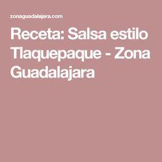 Receta: Salsa estilo Tlaquepaque - Zona Guadalajara