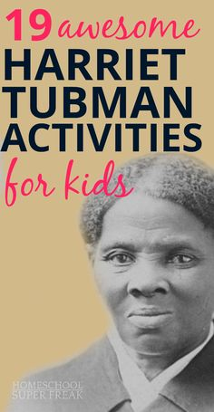 19 Harriet Tubman activities and projects for kids (even kindergarten!)--Harriet Tubman coloring pages, free printables, books, worksheets and from underground railroad and more! African American History Month, American History Lessons, Native American, American Women, Early American, Black History Month Activities, History For Kids, Harriet Tubman For Kids, Harriet Tubman Underground Railroad
