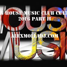 "Check out ""Club House Music Club Culture 9 Part II 2016"" by Alex Molla DJ on…"