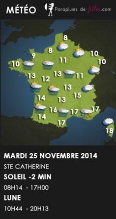 Bonjour!  Nous sommes le mardi 25 novembre 2014 et nous fêtons les Catherine! Attention aux orages aujourd'hui notamment pour ceux qui résident dans le Sud-Est, soyez prudents!  Bonne journée :)  Voici votre météo du jour: