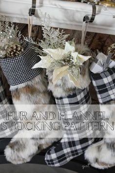 Sewing Animals Patterns Easy Pattern and Tutorial for Fur and Flannel Stockings - easy! - Create a cozy living room for the holiday season with these amazing Fur and Flannel stockings - free stocking pattern! Christmas Sewing, Noel Christmas, Rustic Christmas, Christmas Projects, Winter Christmas, Holiday Crafts, Holiday Fun, Christmas Ornaments, Burlap Ornaments