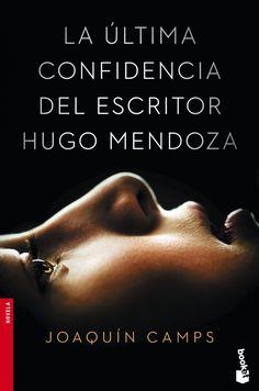 la ultima confidencia del escritor hugo mendoza-joaquin camps-9788408149651