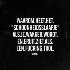 Het beste van RUMAG - Ze.nl Funky Quotes, Haha So True, Dutch Quotes, Pretty Quotes, Lol, Disney Quotes, Woman Quotes, Funny Texts, Quote Of The Day