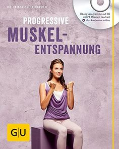 Progressive Muskelentspannung (mit Audio CD) (GU Multimedia) von Friedrich Hainbuch http://www.amazon.de/dp/3833845716/ref=cm_sw_r_pi_dp_1G9cxb06VXZ99