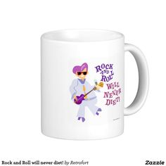 Rock and Roll will never diet! Coffee Mug