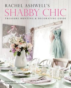Shabby Chic Liked · July 11   Rachel's reprint of an old favorite from the 90's: Rachel Ashwell's Shabby Chic Treasure Hunting & Decorating Guide is now available in paperback