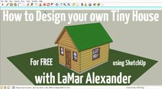 how to design tiny houses in sketchup with lamar alexander 001 600x331   How to Design Tiny Houses in SketchUp Lessons 1 5