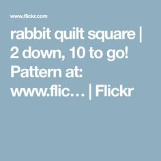 rabbit quilt square   2 down, 10 to go! Pattern at: www.flic…   Flickr