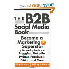http://www.amazon.com/B2B-Social-Media-Book-Generating/dp/1118167767/