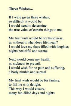 "This is a short poem that I wrote yesterday about my ""Three Wishes"". I wonder what you might say are the three things you would regard as being the most important at this point?  Thank you for reading, and I hope you enjoy it! :)  #poetry #wishes #happy #happiness #fantasy #value"