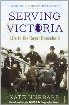 Serving Victoria: Life in the Royal Household by Kate Hubbard, http://www.amazon.co.uk/dp/0099532239/ref=cm_sw_r_pi_dp_ebeKtb01BZ7KS