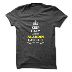 Keep Calm and Let ALADDIN Handle it T-Shirts, Hoodies (19$ ==► BUY Now!)