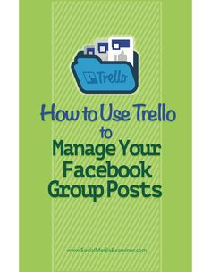 Are you active in Facebook groups?  Managing your content in Trello lets you spend less time figuring out what to share in Facebook groups and more time engaging with fellow members.  In this article you'll discover how to use Trello to manage the content you share in Facebook groups. Via @smexaminer.