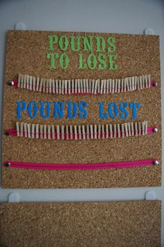 Creative idea on how to help you lose weight.   Clothes pins, ribbons and a cork board is essentially needed for this project.  Very cute idea!!!