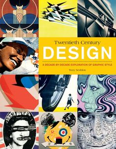 Century Design: A Decade-by-Decade Exploration of Graphic Style Graphic Design Lessons, Graphic Design Books, Graphic Novels, Print Magazine, Magazine Design, Book Cover Design, Book Design, Design Shop, Unique Poster