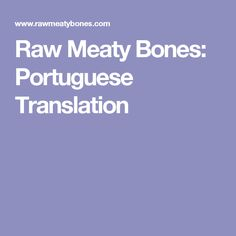 Raw Meaty Bones: Portuguese Translation