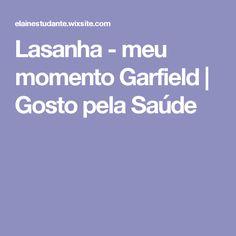 Lasanha - meu momento Garfield | Gosto pela Saúde