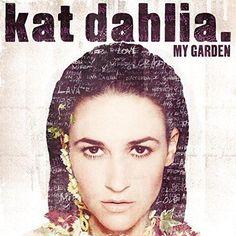Kat Dahlia - My Garden [Explicit]