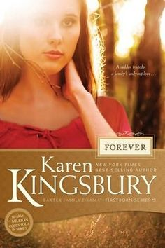 FOREVER- Karen Kingsbury Can't wait to read this one soon!
