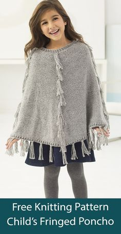Free Knitting Pattern Fringed Poncho for Children Easy poncho knit in the round with tasseled fringe for fun. Sizes Child 4-6 Years, Child 6-8 Years, Child 8-10 Years. Aran weight yarn. Designed by Heather Lodinsky for Lion Brand. A kit is also available.