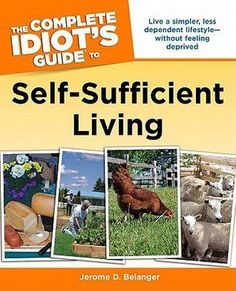 Book review: The Complete Idiot's Guide to Self-Sufficient Living by Jerome D. Belanger | SterlingFink