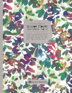 GRUNGE FLOWER TEXTURES VOL. 1 + DVD #GrungeFlowerTextures #TextureBook #FashionBook #VincenzoSguera